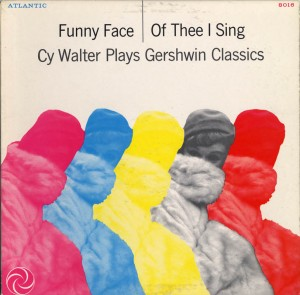 Funny Face Of Thee I Sing Cy Walter Plays Gershwin Classics LP Cover