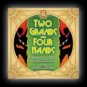 Two Grands Four Hands Spectacular And Rare Novelty Piano Duos Of The 1920s And 1930s CD Cover